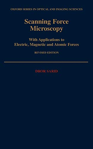 9780195092042: Scanning Force Microscopy: With Applications to Electric, Magnetic, and Atomic Forces (Oxford Series in Optical and Imaging Sciences)