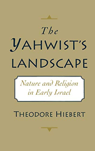 9780195092059: The Yahwist's Landscape: Nature and Religion in Early Israel