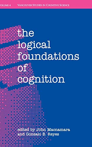 9780195092158: The Logical Foundations of Cognition (Vancouver Studies in Cognitive Science)