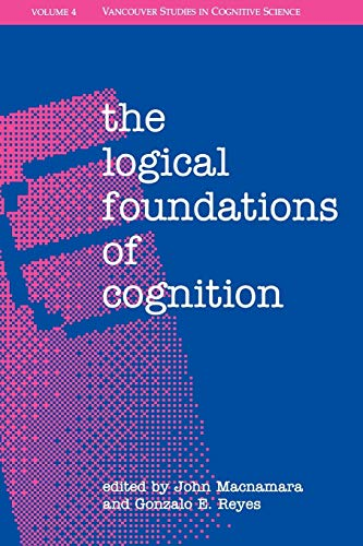 9780195092165: The Logical Foundations of Cognition (Vancouver Studies in Cognitive Science)