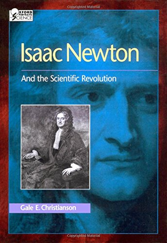 9780195092240: Isaac Newton: And the Scientific Revolution (Oxford Portraits in Science)