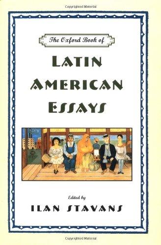 The Oxford Book Of Latin American Essays: Stavans, Ilan (editor)