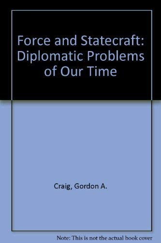 9780195092431: Force and Statecraft: Diplomatic Problems of Our Time