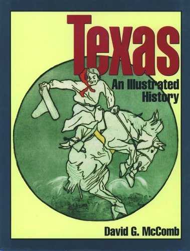 Texas: An Illustrated History (Oxford Illustrated Histories: McComb, David G.