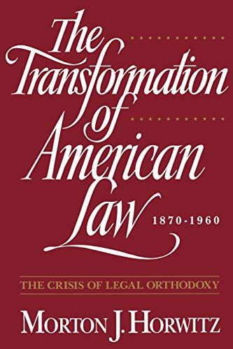 9780195092592: The Transformation of American Law, 1870-1960: The Crisis of Legal Orthodoxy (Oxford Paperbacks)