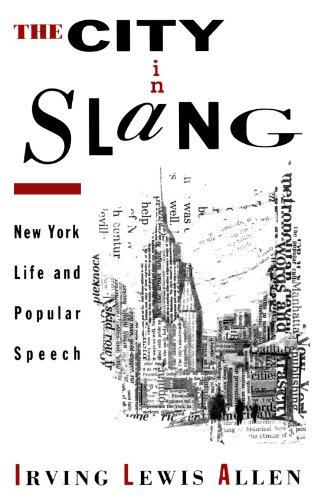 9780195092653: The City in Slang: New York Life and Popular Speech