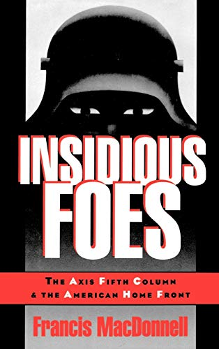 9780195092684: Insidious Foes: The Axis Fifth Column and the American Home Front