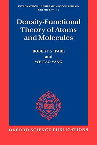 9780195092769: Density-Functional Theory of Atoms and Molecules (International Series of Monographs on Chemistry)