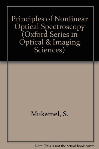 9780195092783: Principles of Nonlinear Optical Spectroscopy (Oxford Series in Optical & Imaging Sciences)