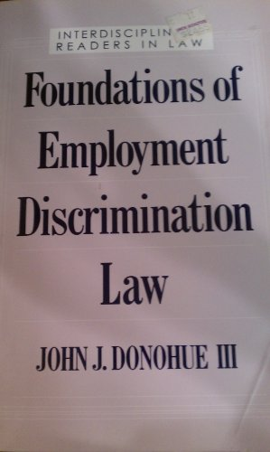9780195092813: Foundations of Employment Discrimination Law (Interdisciplinary Readers in Law Series)