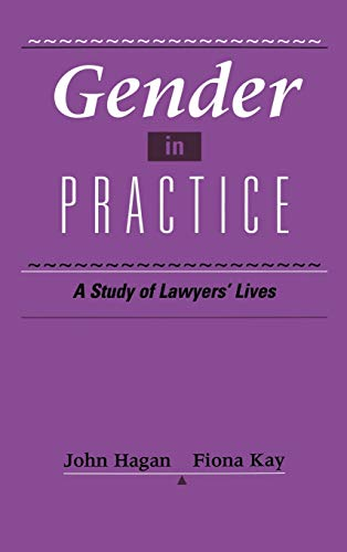 9780195092820: Gender in Practice: A Study of Lawyers' Lives