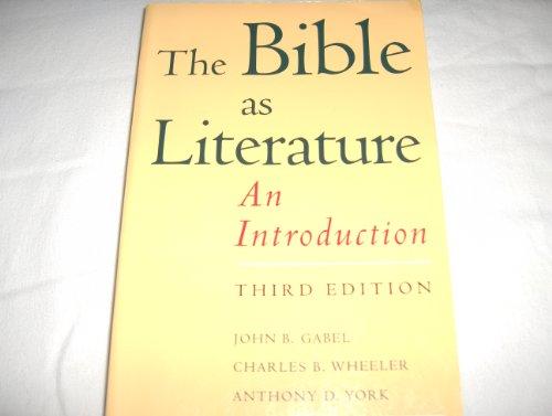 The Bible as Literature: An Introduction: John B. Gabel, Charles B. Wheeler, Anthony D. York