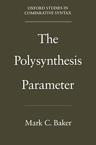 The Polysynthesis Parameter (Oxford Studies in Comparative Syntax) (0195093089) by Mark C. Baker