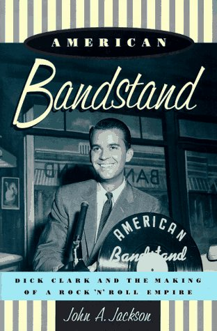 AMERICAN BANDSTAND / Dick Clark and the Making of a Rock 'n' Roll Empire