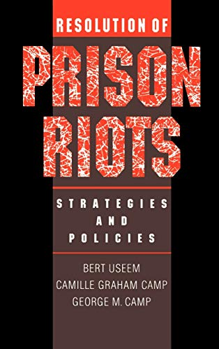 RESOLUTION OF PRISON RIOTS Strategies and Policies