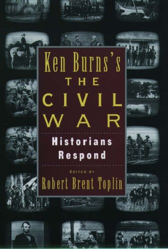 Ken Burns s Civil War: Historians Respond (Hardback)