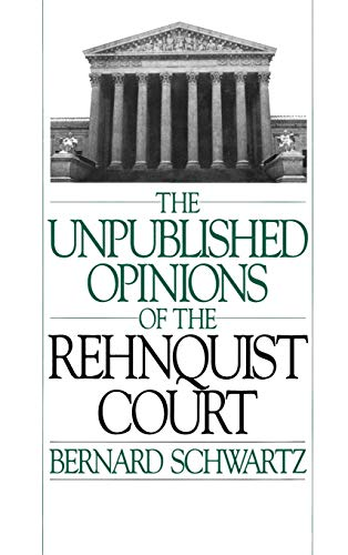 The unpublished opinions of the Rehnquist Court.: Schwartz, Bernard.