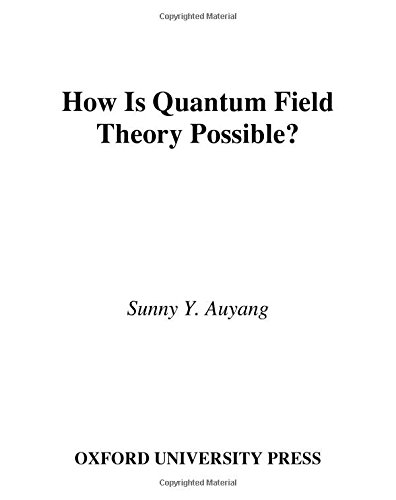 9780195093445: How Is Quantum Field Theory Possible?