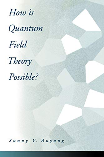 9780195093452: How Is Quantum Field Theory Possible?