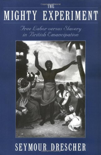 9780195093469: The Mighty Experiment: Free Labor versus Slavery in British Emancipation