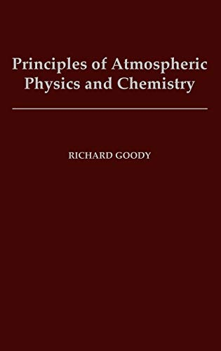 9780195093629: Principles of Atmospheric Physics and Chemistry