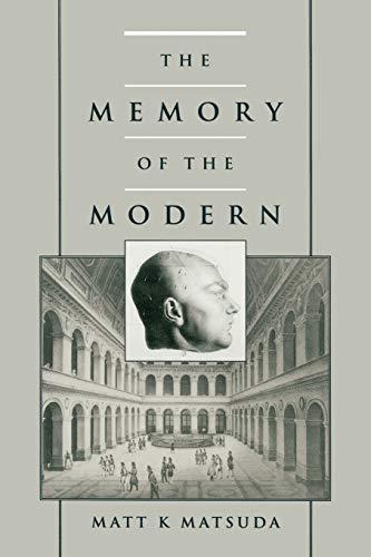 The Memory of the Modern: Matsuda, Matt K.