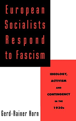 9780195093742: European Socialists Respond to Fascism: Ideology, Activism and Contingency in the 1930s