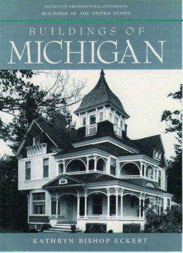Buildings of Michigan (Buildings of the United: Eckert, Kathryn Bishop