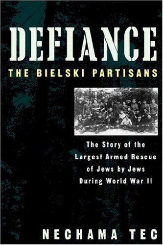 Defiance: The Bielski Partisans: Nechama Tec