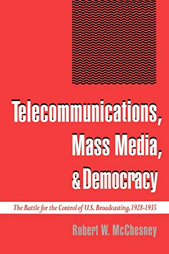 9780195093940: Telecommunications, Mass Media, and Democracy: The Battle for the Control of U.S. Broadcasting, 1928-1935
