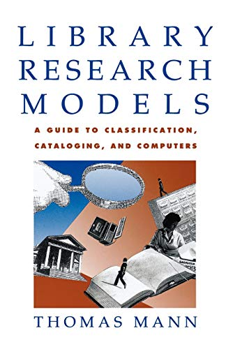 Library Research Models: A Guide to Classification,: Mann, Thomas