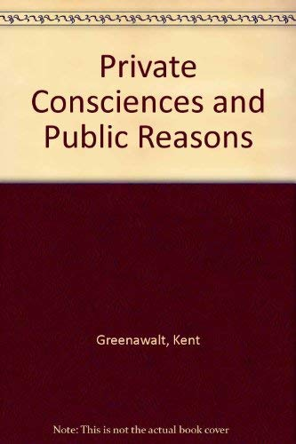 9780195094183: Private Consciences and Public Reasons