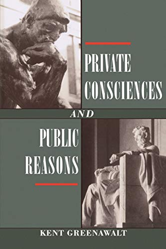 9780195094190: Private Consciences and Public Reasons