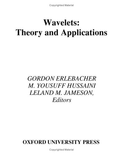 Wavelets: Theory and Applications (ICASE/LaRC Series in Computational Science and Engineering): ...