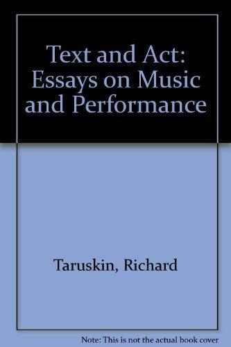 9780195094374: Text and Act: Essays on Music and Performance