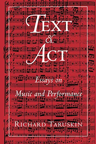9780195094589: Text and ACT: Essays on Music and Performance