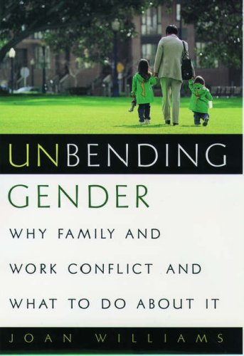 9780195094640: Unbending Gender: Why Family and Work Conflict and What To Do About It
