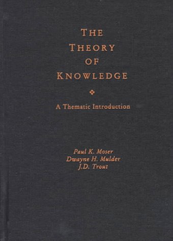 9780195094657: The Theory of Knowledge: A Thematic Introduction