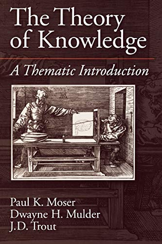 9780195094664: The Theory of Knowledge: A Thematic Introduction (American History)
