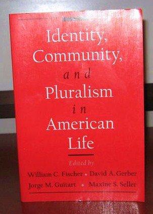 Identity, Community, and Pluralism in American Life: William C. Fischer,