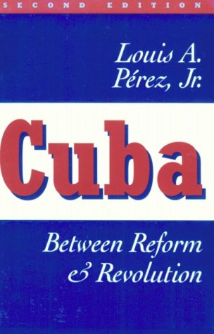 9780195094824: Cuba: Between Reform and Revolution (Latin American Histories)