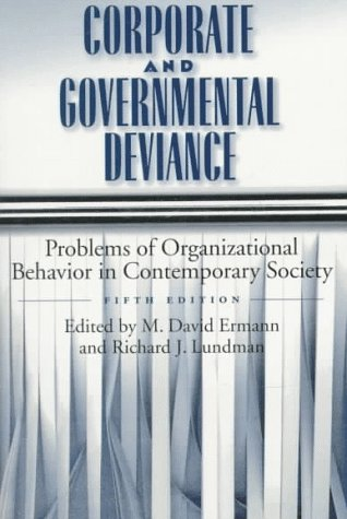 9780195094879: Corporate and Governmental Deviance: Problems of Organizational Behavior in Contemporary Society
