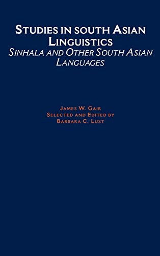 Studies in South Asian Linguistics : Sinhala: GAIR, James W.;