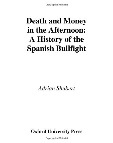 9780195095241: Death and Money in the Afternoon: A History of the Spanish Bullfight