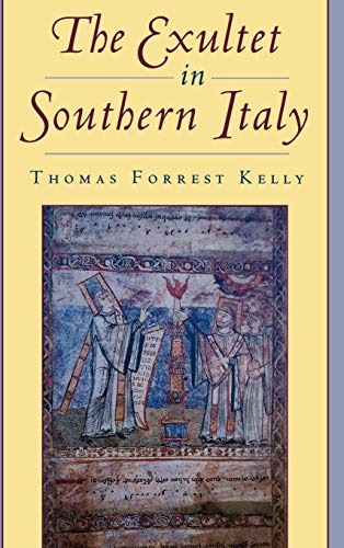 The Exultet in Southern Italy: Kelly, Thomas Forest