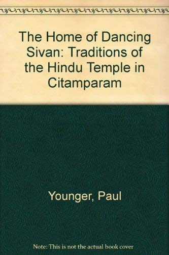 9780195095326: The Home of Dancing Sivan: The Traditions of the Hindu Temple in Citamparam