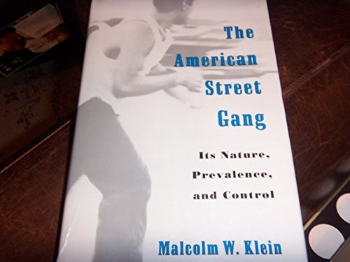 9780195095340: The American Street Gang: Its Nature, Prevalence, and Control (Studies in Crime and Public Policy)
