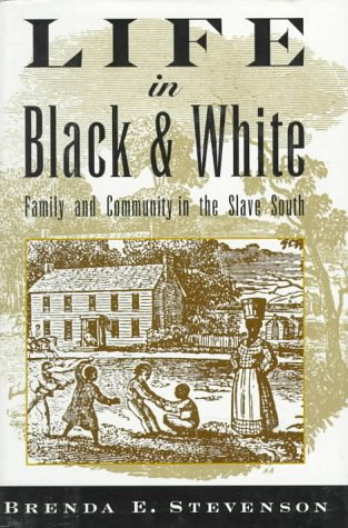 9780195095364: Life in Black and White: Family and Community in the Slave South