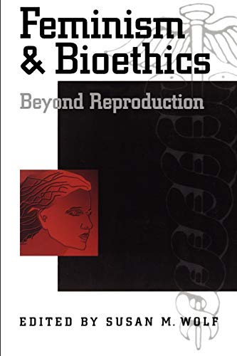 9780195095562: Feminism & Bioethics: Beyond Reproduction