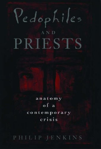 9780195095654: Pedophiles and Priests: Anatomy of a Contemporary Crisis